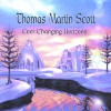 Product Image: Thomas Martin Scott - Ever Changing Horizons