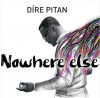 Product Image: Dire Pitan - Nowhere Else
