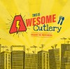 Product Image: Awesome Cutlery - This Is Awesome Cutlery: Because The Truth Rocks