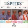 Product Image: The Speers - He's Still In The Fire