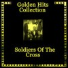 Product Image: Soldiers Of The Cross - Golden Hits Collection
