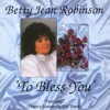 Product Image: Betty Jean Robinson - To Bless You