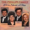 Product Image: The Phillips Family - We're Havin' A Time