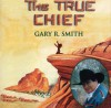 Product Image: Gary R Smith - The True Chief