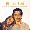 Product Image: David & Valerie Carpenter - Be The Sun