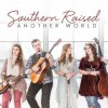 Product Image: Southern Raised - Another World