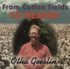 Product Image: Otha Geeslin - From Cotton Fields To Heaven