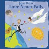 Product Image: Josh Ross - Love Never Fails