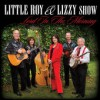 Product Image: The Little Roy And Lizzy Show - Lord In The Morning