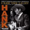 Product Image: Hank Williams - I Saw The Light: The Unreleased Recordings