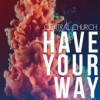 Product Image: Central Church - Have Your Way