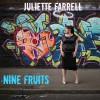 Juliette Farrell - Nine Fruits