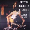 Product Image: Sister Rosetta Tharpe - Gospel Train (PAN AM)