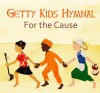 Keith & Kristyn Getty - Getty Kids Hymnal: For The Cause