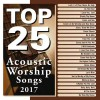Product Image: Maranatha Music - Top 25 Acoustic Worship Songs 2017