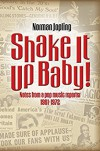 Norman Jopling - Shake It Up Baby!: Notes From A Pop Music Reporter 1961-1972