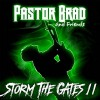 Product Image: Pastor Brad - Storm The Gates II