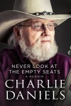 Product Image: Charlie Daniels - Never Look At The Empty Seats