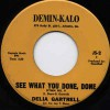 Product Image: Delia Gartrell - See What You Done Done  (Hymn No 9)/Fighting Fire, With Fire (Demin-Kalo)