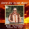 Product Image: Bud Tutmarc - South Sea Island Magic