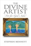 Product Image: Stephen Bennett - The Divine Artist: Art For God's Sake
