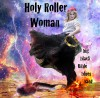 Product Image: Big Black Bible Blues Band - Holy Roller Woman