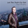 Product Image: Paul Murphy - Let The Truth Cry Out