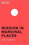 Paul Cloke &  Mike Pears (EDS) - Mission In Marginal Places: The Theory