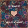 Product Image: SEU Worship - Yoyu Have My Heart