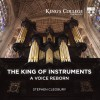 Product Image: Stephen Cleobury - The King Of Instruments: A Voice Reborn