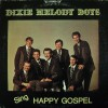 Product Image: Dixie Melody Boys - Sing Happy Gospel
