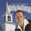 Product Image: Rene Diekman - Only Believe