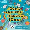 Product Image: Audacious - God's Awesome Rescue Plan: Praise Songs For Kids