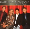 Product Image: Gaither Vocal Band - Give It Away