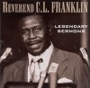 Product Image: Reverend C L Franklin - Legendary Sermons
