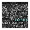 Product Image: Matt Maher - Echoes