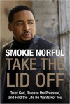 Product Image: Smokie Norful - Take The Lid Off: Trust God, Release The Pressure, And Find The Life He Wants For You
