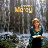 Alice Montgomery  - Amazing Mercy