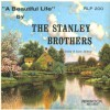 Product Image: The Stanley Brothers - A Beautiful Life