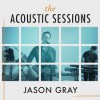 Jason Gray - The Acoustic Sessions