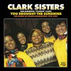 Product Image: The Clark Sisters - You Brought The Sunshine: The Sounds Of Gospel Recordings 1976-81