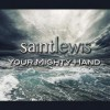 Product Image: Saint Lewis - Your Mighty Hand