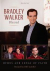 Product Image: Bradley Walker - Blessed: Hymns And Songs Of Faith