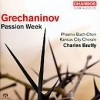 Product Image: Alexander Grechaninov, Phoenix Bach Choir, Kansas City Chorale, Charles Bruffy - Passion Week