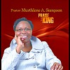 Pastor Murthlene A Sampson - Praise The King