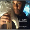 Product Image: C West - To Worship You (ftg Bryla Jay Leigh)