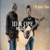 Product Image: Id & Ope Bello - I Praise You