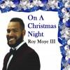 Product Image: Roy Moye III - On A Christmas Night