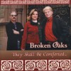 Product Image: Broken Oaks - They Shall Be Comforted...