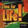 New Scottish Choir & Orchestra - Time For Life!: Live At The SECC, Glasgow